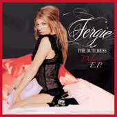 Fergie | The Dutchess (Deluxe) - EP